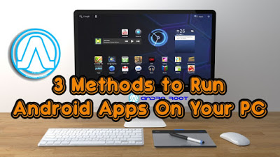 3 Methods to Run Android Apps On Your PC We Observed