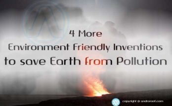 4 More Environment Friendly Inventions We Observed