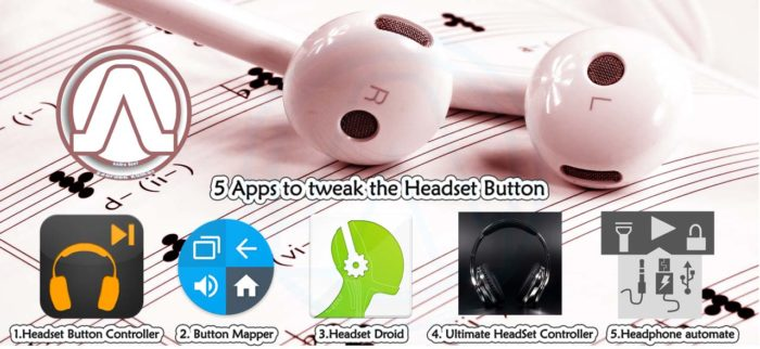 5 Apps to tweak the Headset Button We Observed