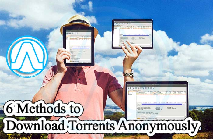 Do You want to Download Torrents Anonymously? Read Here