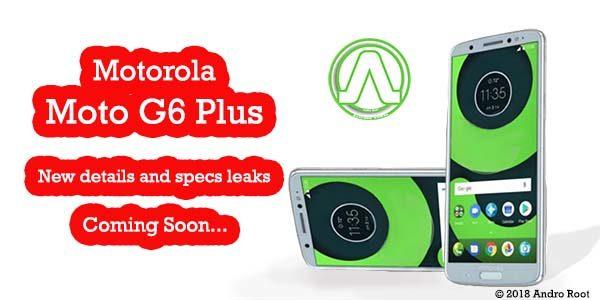 Motorola Moto G6 Plus: New details and specs leaks