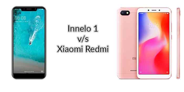 Innelo 1 v/s Xiaomi Redmi 6A: The Competition is getting Hotter