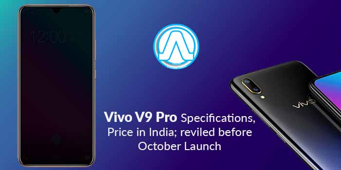 Vivo V9 Pro Specification, Price in India; reviled before October Launch