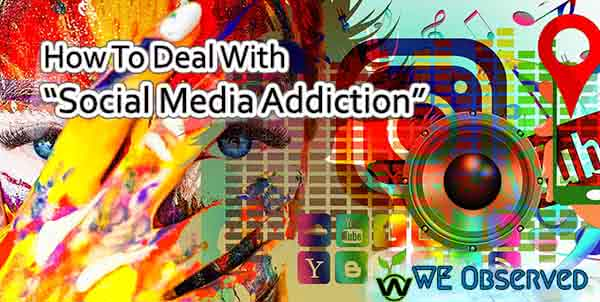 How To Deal With Social Media Addiction?
