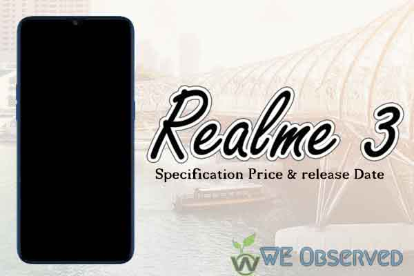 Realme 3 Specification , Release Date and Price