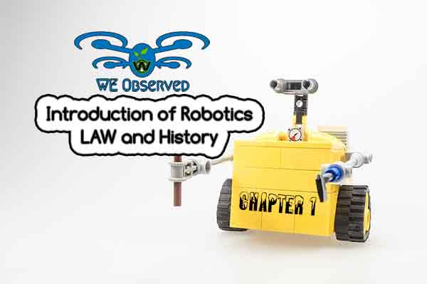 Introduction of Robotics, Law, History & Embedded System