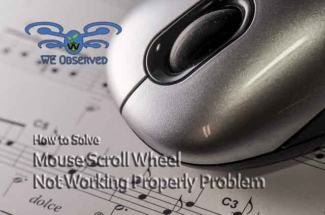 How to Solve Mouse Scroll Wheel Not Working Properly Problem