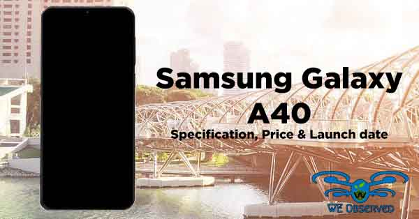 Samsung Galaxy A40 Specification, Price and Launch date
