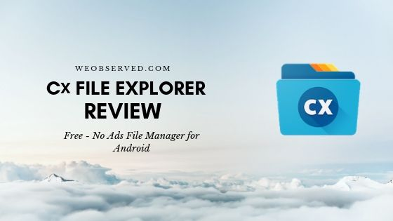 Cx File Explorer Review : Free No Ads File Manager App - We Observed